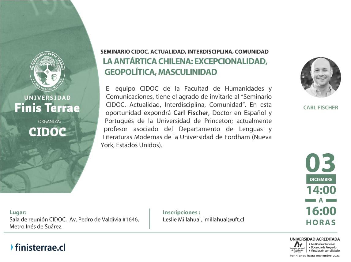 Seminario CIDOC recibe a Carl Fischer - La Antártica Chilena: Excepcionalidad, Geopolítica, Masculinidad