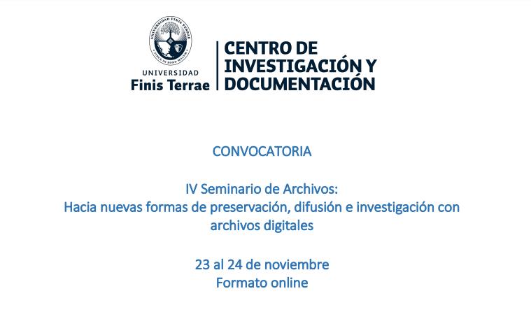IV Seminario de Archivos: Hacia nuevas formas de preservación, difusión e investigación con archivos digitales 23 al 24 de noviembre